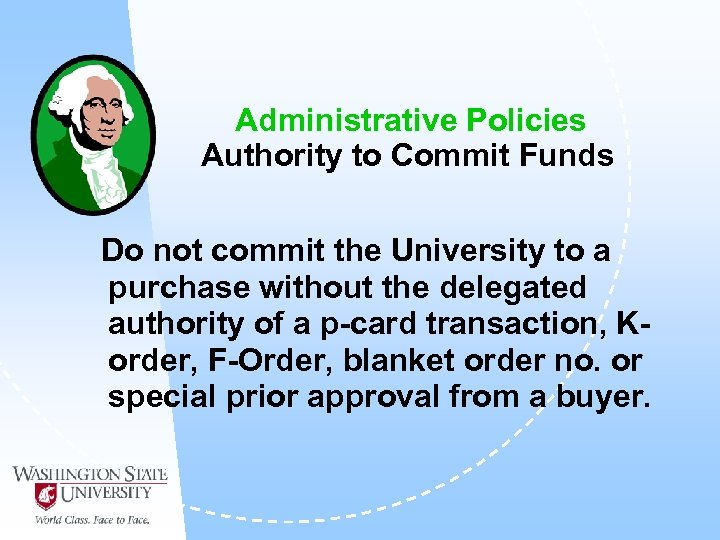 Administrative Policies Authority to Commit Funds Do not commit the University to a