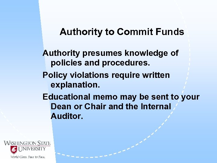 Authority to Commit Funds Authority presumes knowledge of policies and procedures. Policy violations