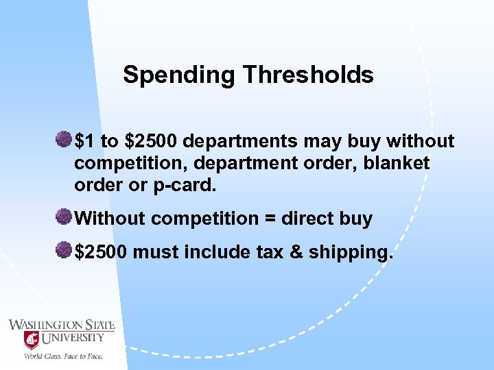 Spending Thresholds $1 to $2500 departments may buy without competition, department order, blanket order