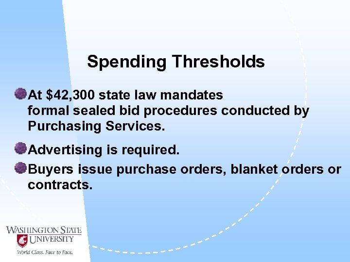 Spending Thresholds At $42, 300 state law mandates formal sealed bid procedures conducted by