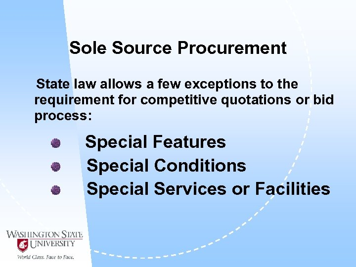 Sole Source Procurement State law allows a few exceptions to the requirement for competitive