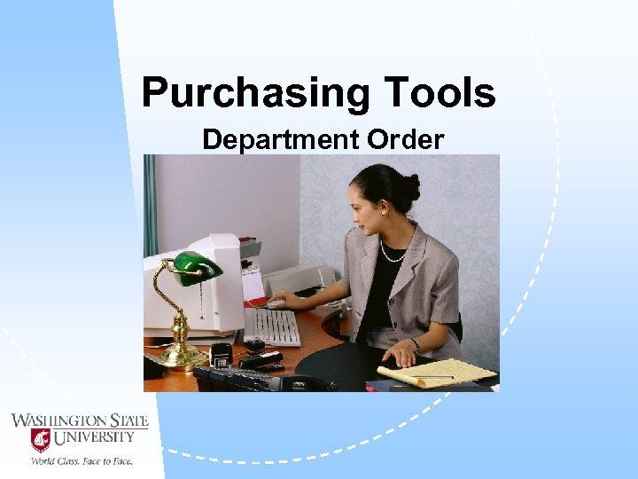 Purchasing Tools Department Order