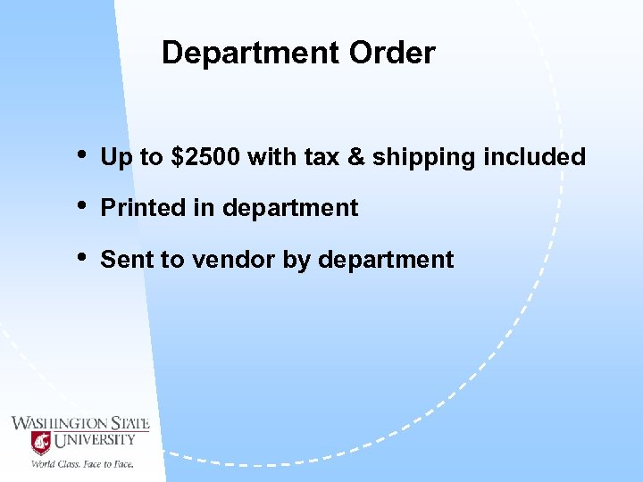 Department Order • Up to $2500 with tax & shipping included • Printed in