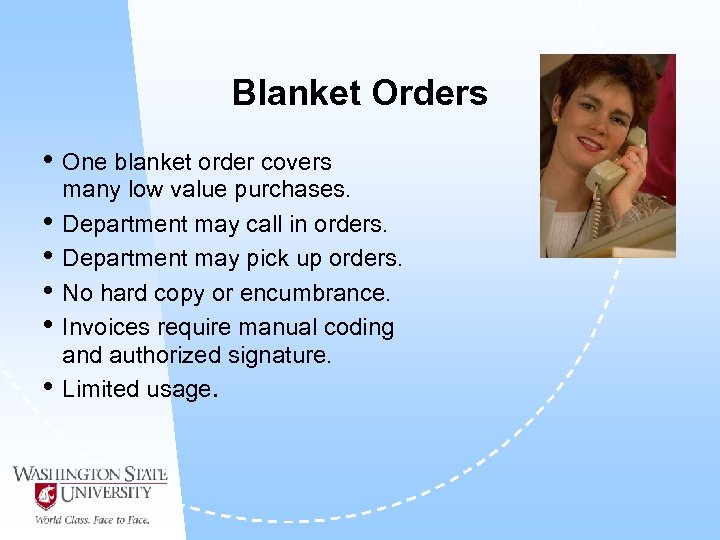 Blanket Orders • One blanket order covers • • • many low value purchases.