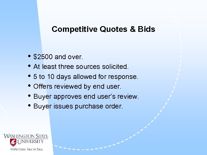 Competitive Quotes & Bids • $2500 and over. • At least three sources solicited.
