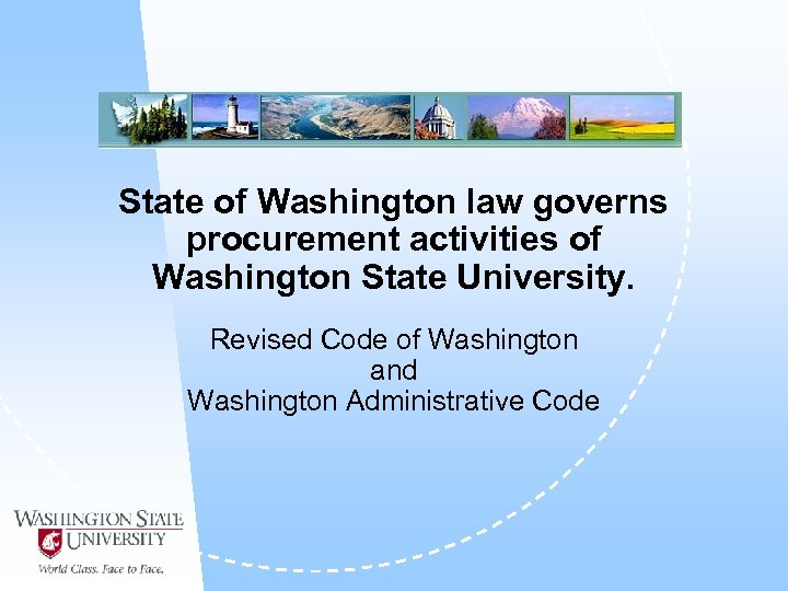 State of Washington law governs procurement activities of Washington State University. Revised Code of