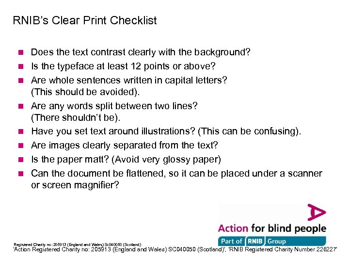 RNIB's Clear Print Checklist n n n n Does the text contrast clearly with