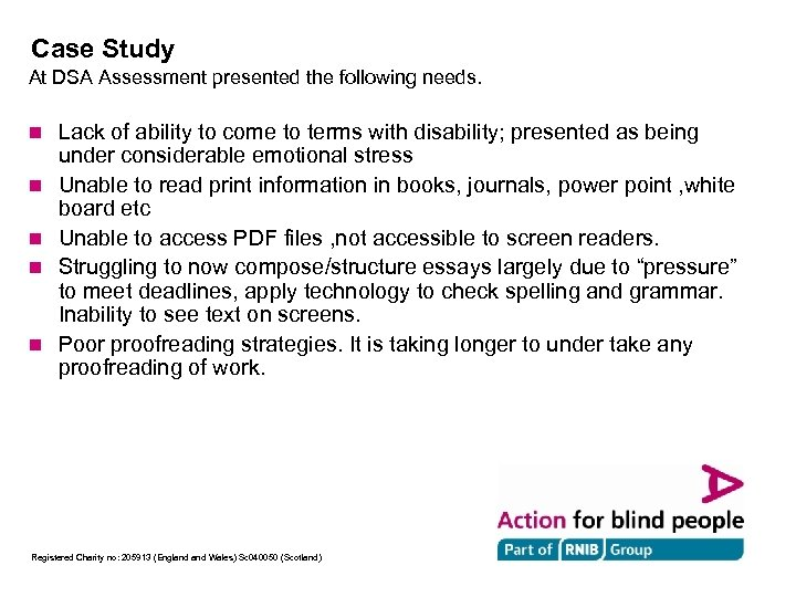 Case Study At DSA Assessment presented the following needs. n n n Lack of