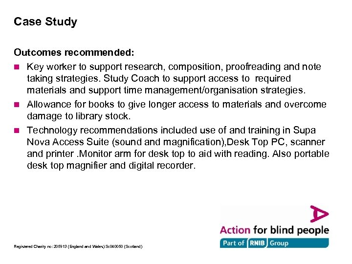 Case Study Outcomes recommended: n Key worker to support research, composition, proofreading and note