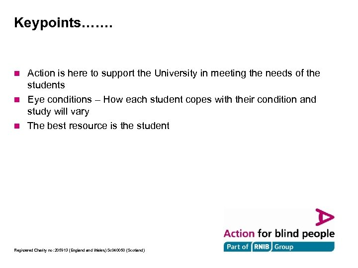 Keypoints……. Action is here to support the University in meeting the needs of the
