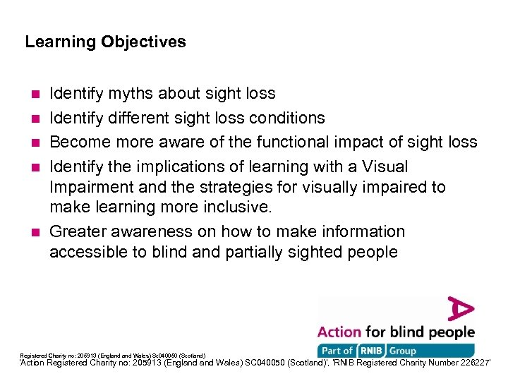 Learning Objectives n n n Identify myths about sight loss Identify different sight loss