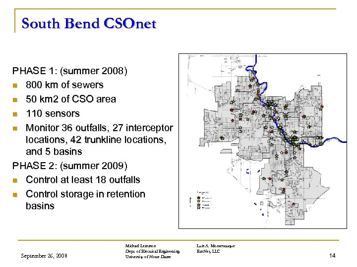 South Bend CSOnet PHASE 1: (summer 2008) n 800 km of sewers n 50