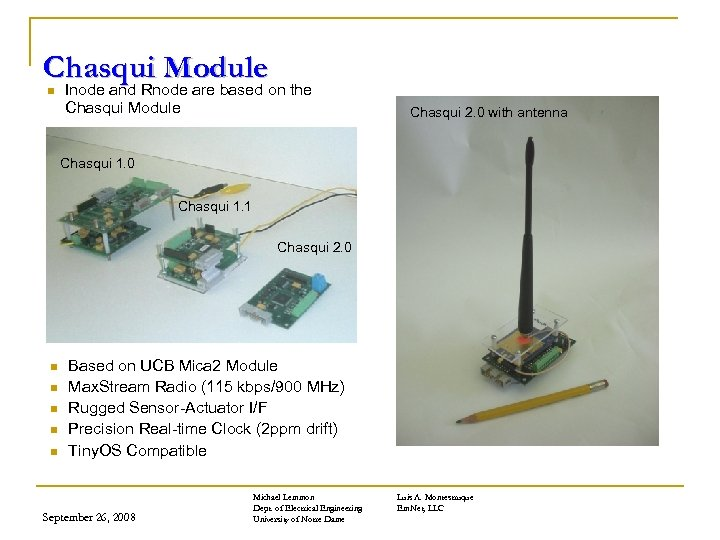 Chasqui Module n Inode and Rnode are based on the Chasqui Module Chasqui 2.