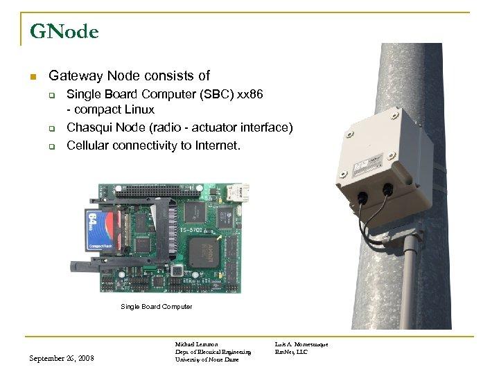 GNode n Gateway Node consists of q q q Single Board Computer (SBC) xx