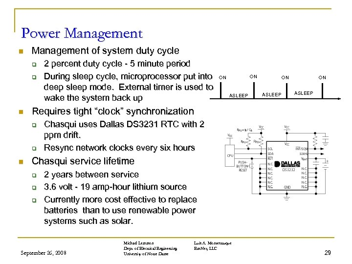 Power Management n Management of system duty cycle q q n ON ON ASLEEP