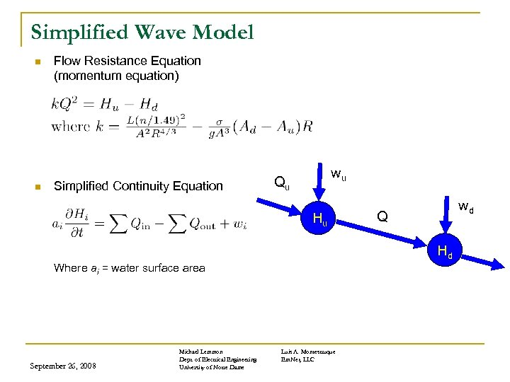Simplified Wave Model n n Flow Resistance Equation (momentum equation) Simplified Continuity Equation Qu
