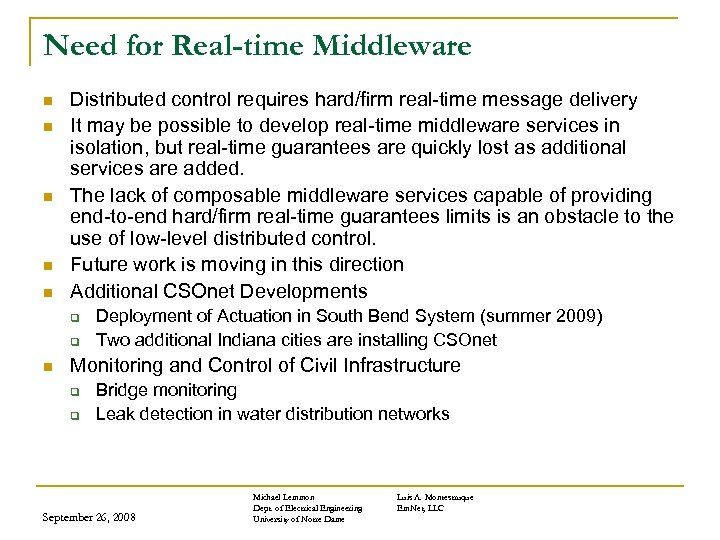 Need for Real-time Middleware n n n Distributed control requires hard/firm real-time message delivery