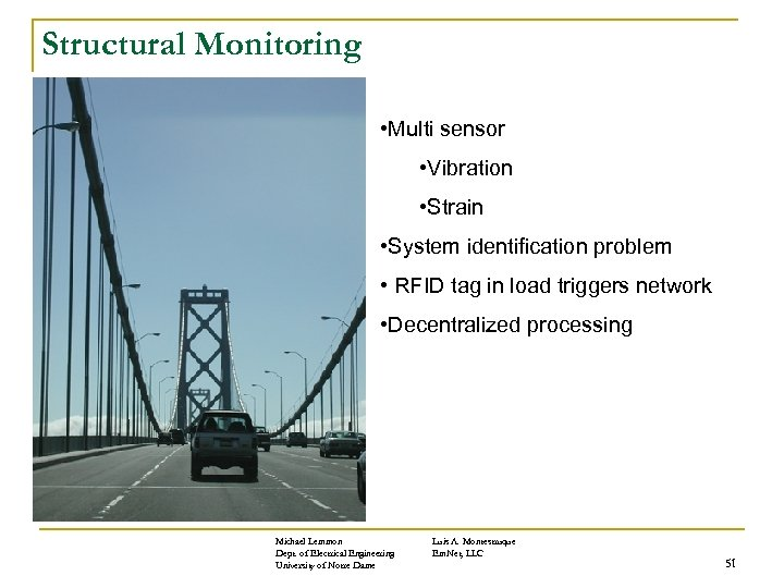 Structural Monitoring • Multi sensor • Vibration • Strain • System identification problem •