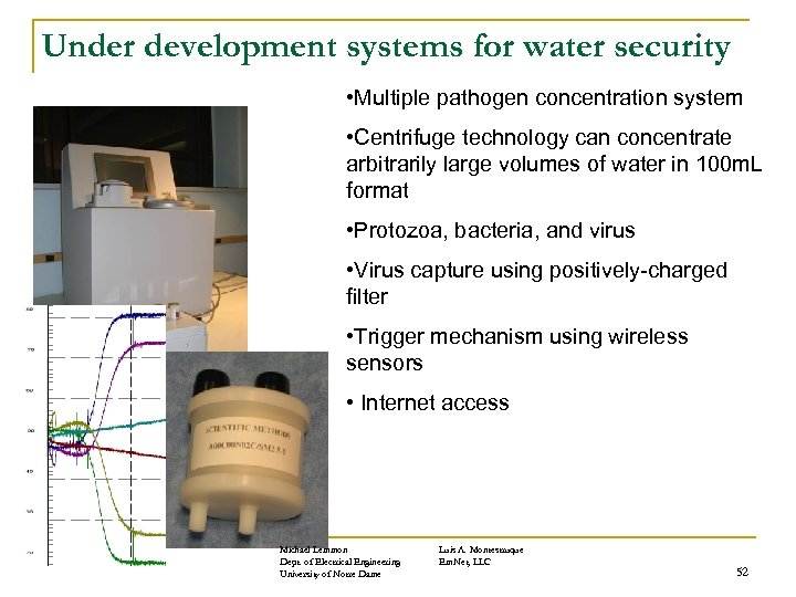 Under development systems for water security • Multiple pathogen concentration system • Centrifuge technology