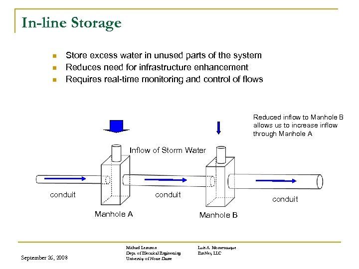In-line Storage n n n Store excess water in unused parts of the system