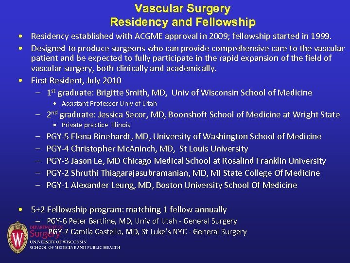 Vascular Surgery Residency and Fellowship • Residency established with ACGME approval in 2009; fellowship