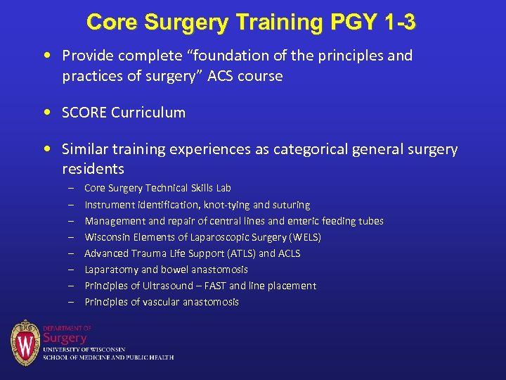 """Core Surgery Training PGY 1 -3 • Provide complete """"foundation of the principles and"""