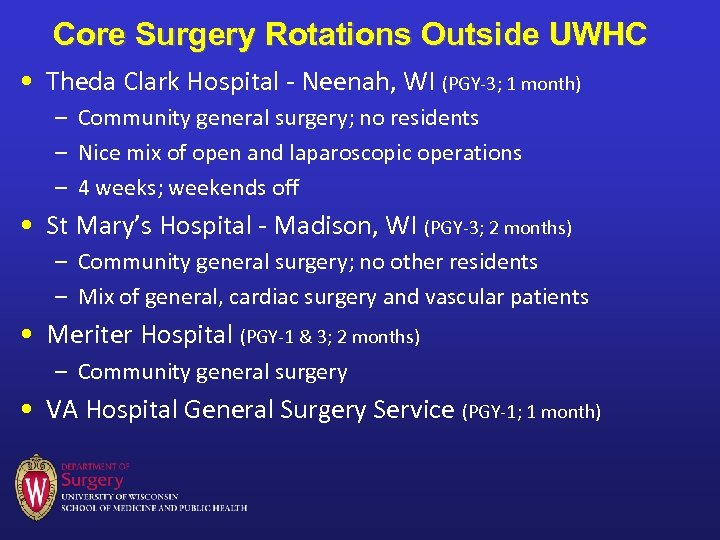Core Surgery Rotations Outside UWHC • Theda Clark Hospital - Neenah, WI (PGY-3; 1