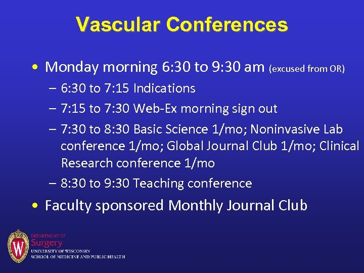 Vascular Conferences • Monday morning 6: 30 to 9: 30 am (excused from OR)