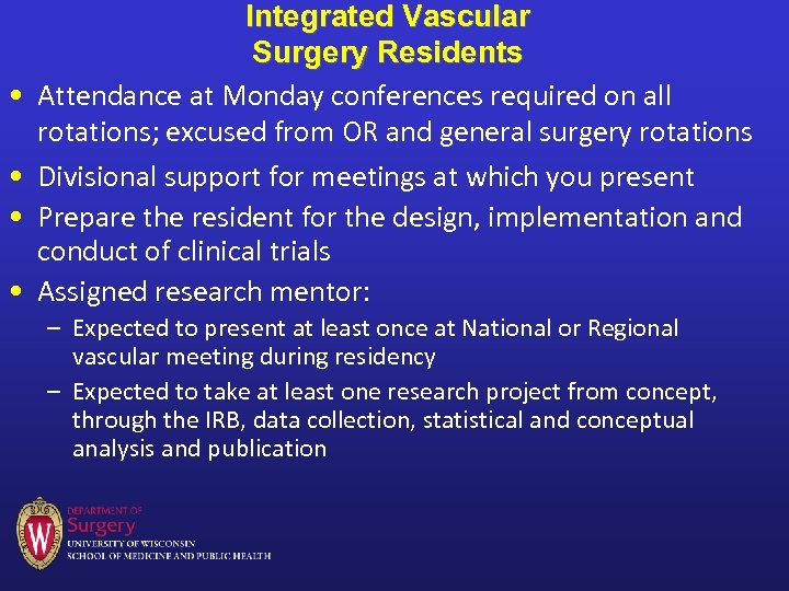 • • Integrated Vascular Surgery Residents Attendance at Monday conferences required on all