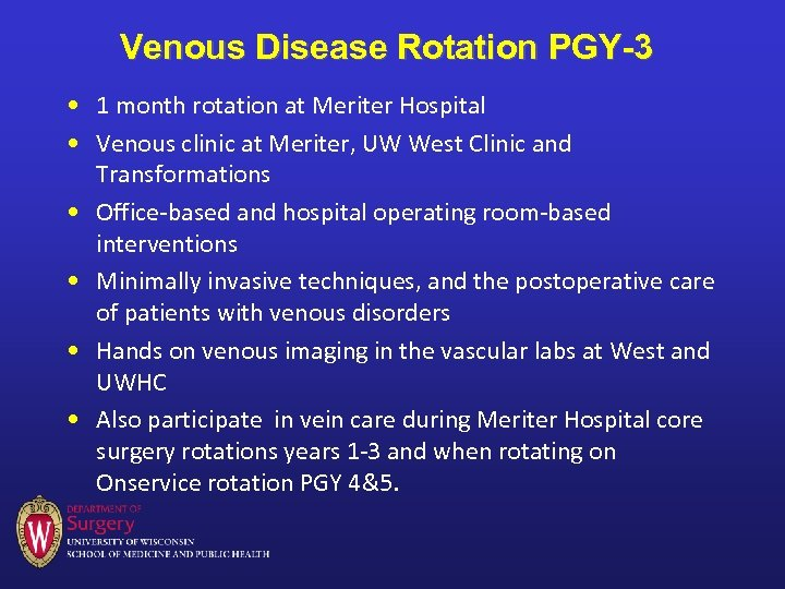 Venous Disease Rotation PGY-3 • 1 month rotation at Meriter Hospital • Venous clinic