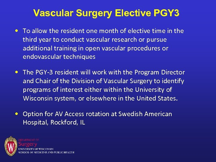 Vascular Surgery Elective PGY 3 • To allow the resident one month of elective