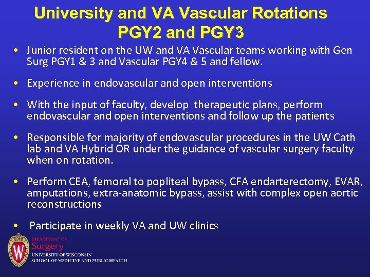 University and VA Vascular Rotations PGY 2 and PGY 3 • Junior resident on