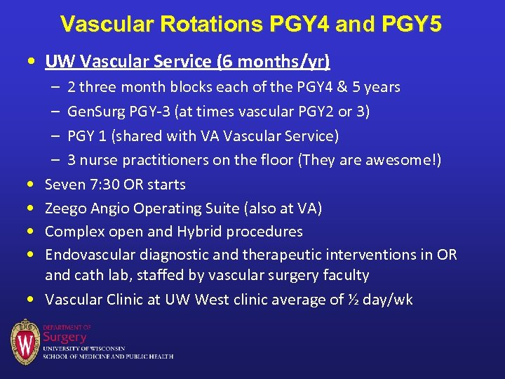 Vascular Rotations PGY 4 and PGY 5 • UW Vascular Service (6 months/yr) •