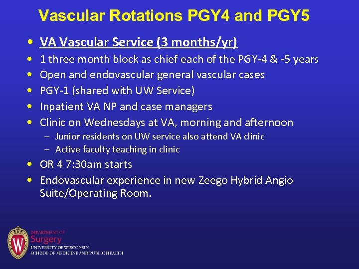 Vascular Rotations PGY 4 and PGY 5 • VA Vascular Service (3 months/yr) •