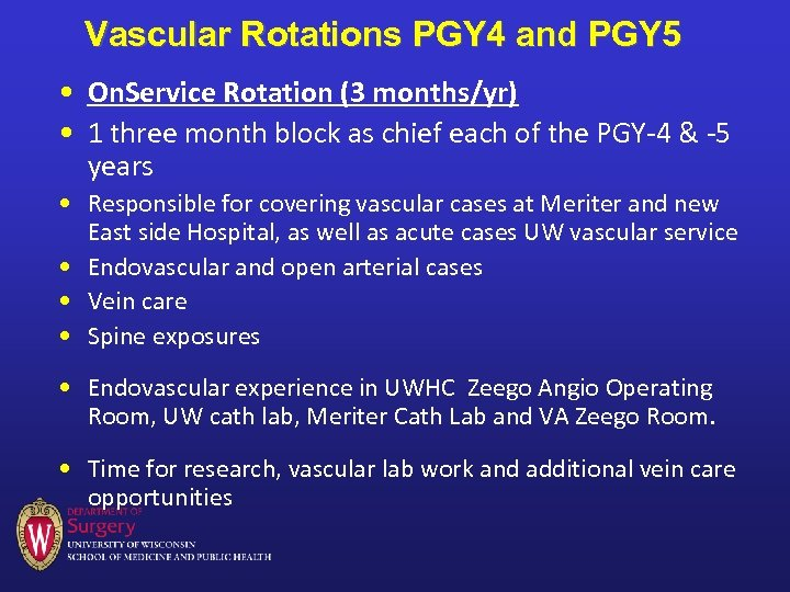 Vascular Rotations PGY 4 and PGY 5 • On. Service Rotation (3 months/yr) •