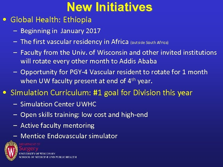 New Initiatives • Global Health: Ethiopia – Beginning in January 2017 – The first