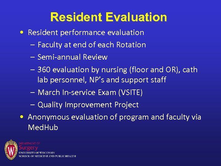 Resident Evaluation • Resident performance evaluation – Faculty at end of each Rotation –
