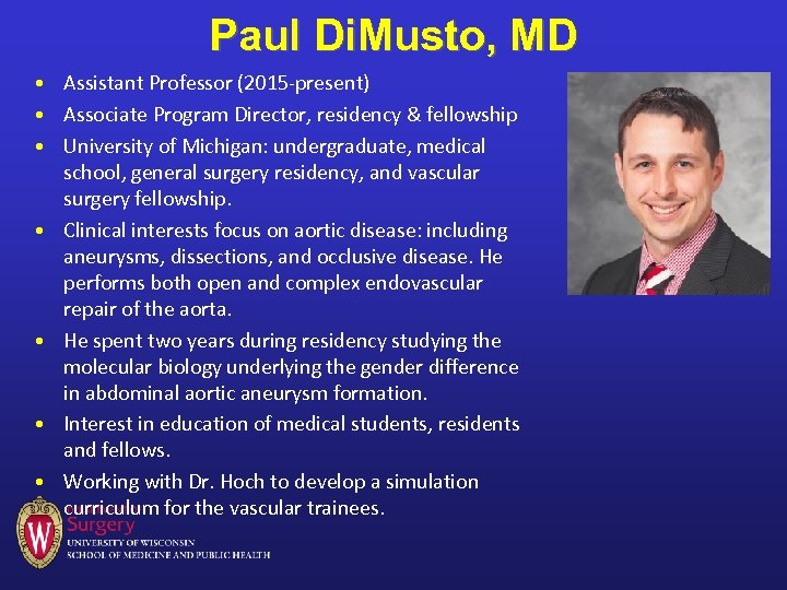 Paul Di. Musto, MD • Assistant Professor (2015 -present) • Associate Program Director, residency