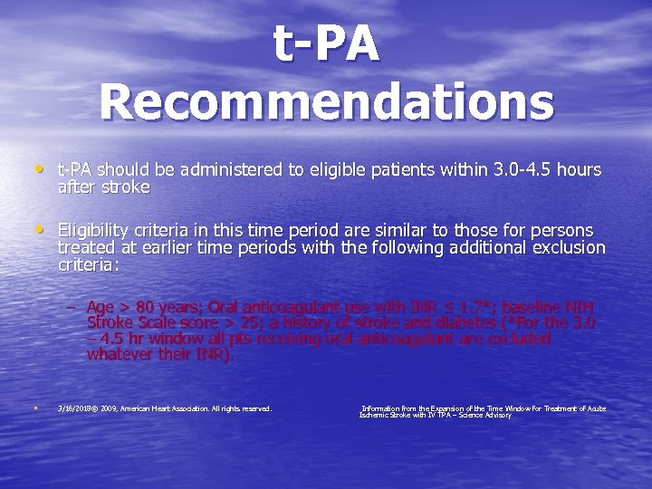 t-PA Recommendations • t-PA should be administered to eligible patients within 3. 0 -4.