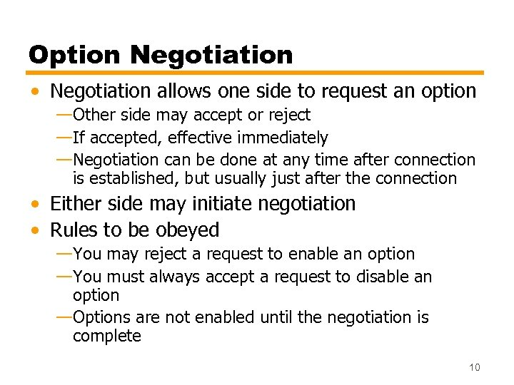 Option Negotiation • Negotiation allows one side to request an option —Other side may