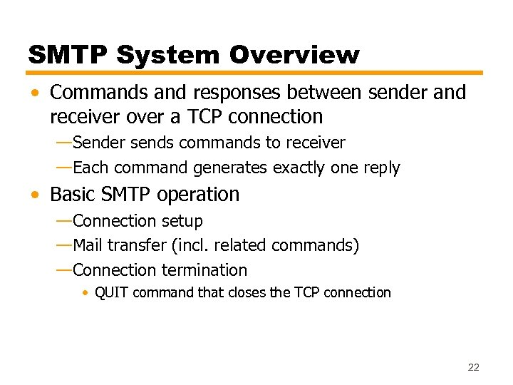 SMTP System Overview • Commands and responses between sender and receiver over a TCP