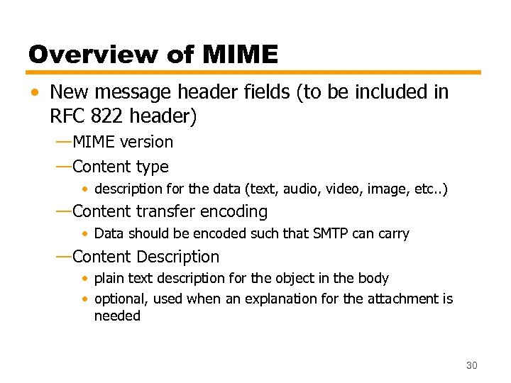 Overview of MIME • New message header fields (to be included in RFC 822