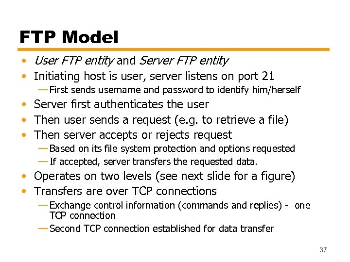 FTP Model • User FTP entity and Server FTP entity • Initiating host is