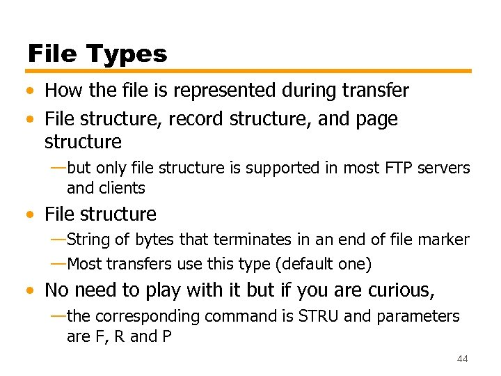 File Types • How the file is represented during transfer • File structure, record