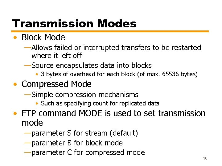 Transmission Modes • Block Mode —Allows failed or interrupted transfers to be restarted where