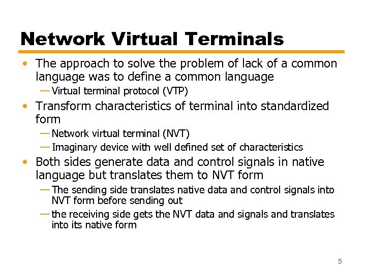 Network Virtual Terminals • The approach to solve the problem of lack of a