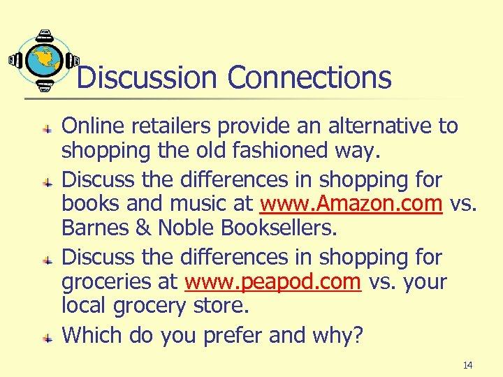 Discussion Connections Online retailers provide an alternative to shopping the old fashioned way. Discuss