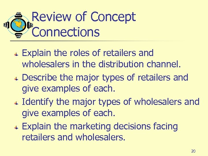 Review of Concept Connections Explain the roles of retailers and wholesalers in the distribution