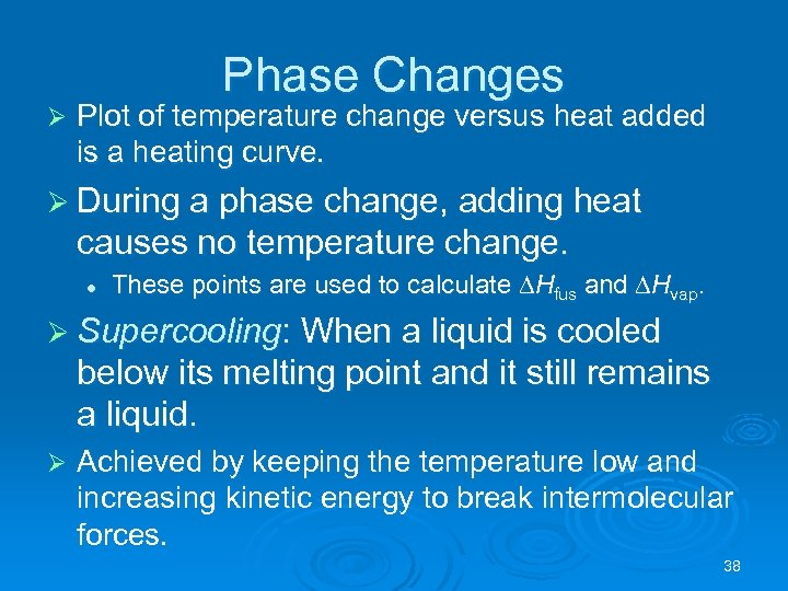 Phase Changes Ø Plot of temperature change versus heat added is a heating curve.