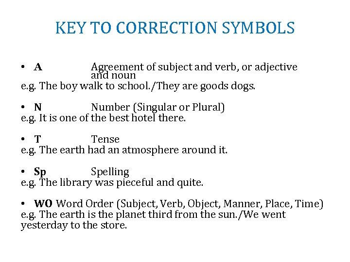KEY TO CORRECTION SYMBOLS Agreement of subject and verb, or adjective and noun e.